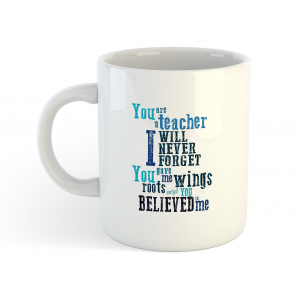 """Great Teacher or Mentor Gift -""""You are A Teacher I Will Never Forget You Gave Me Wings Roots and You Believed"""" - Teacher's Day Gift Coffee Mug"""