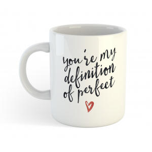 You're My Definition of Perfect Coffee Mug